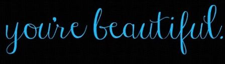 You're Beautiful<3