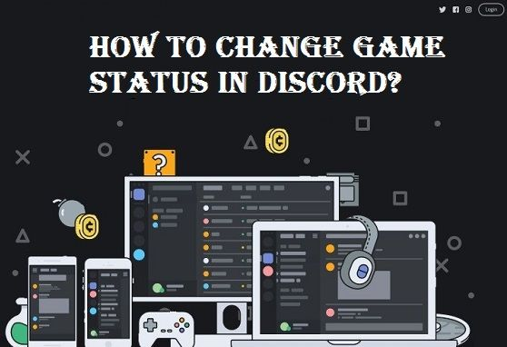 How To Change Game Status In Discord Application Android Voip Discord