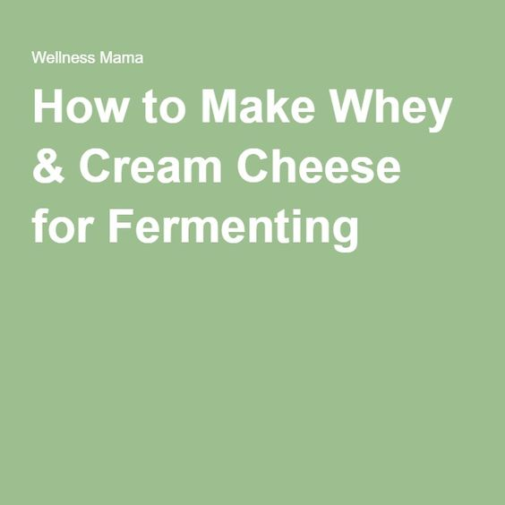 How to Make Whey & Cream Cheese for Fermenting