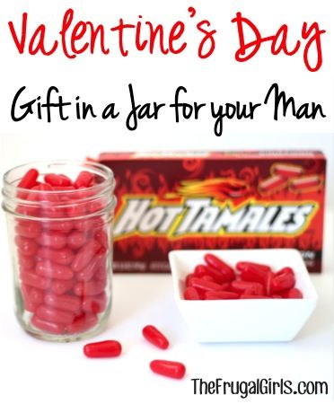 Valentine's Day Gift in a Jar! ~ from TheFrugalGirls.com ~ here's a sweet and simple mason jar gift to let your man know just how hot he is! :) #masonjars #valentinesday #thefrugalgirls