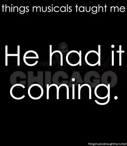 "Chicago!! ""And then he ran into my knife. He ran into my knife ten times."" heh.  Amusing song."
