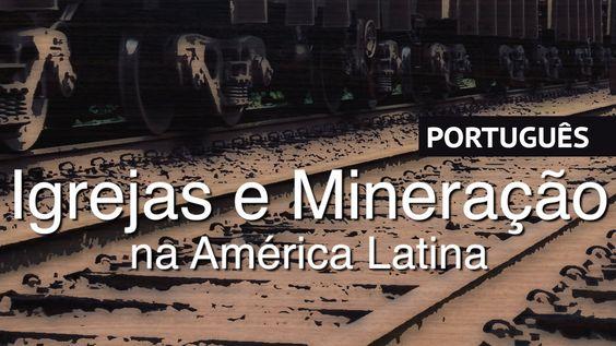 Igrejas e Mineração na América Latina SEJA LÁ QUEM FOR O EXPLORADOR, O IMPERIALISTA, O CHAMADO SOCIALISTA, NÃO IMPORTA O RASTRO DESTRUTIVO É IRREVERSÍVEL...