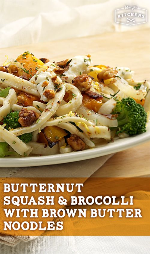 Butternut Squash and Broccoli with Brown Butter Noodles: Toasted ...