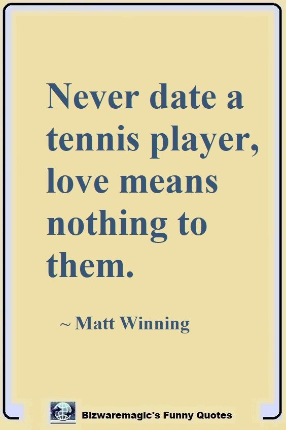 Top 14 Funny Quotes From Bizwaremagic Funny Quotes Tennis Quotes Funny Sarcastic Quotes