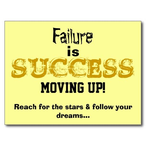 """""""Failure is Success Moving Up"""" Original Slogan.  Motivational Post Card with the wording on bottom, Reach for the Stars & Follow Your Dreams.  CLICK on Store link for more of these designs on T-shirts, Mugs.  Original Slogan Text saying design © TamiraZDesigns via:  www.zazzle.com/tamirazdesigns*"""