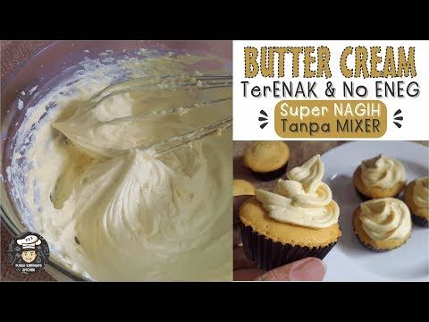 Resep Butter Cream Tanpa Mixer Sederhana Simple Youtube Sederhana Resep Cheddar