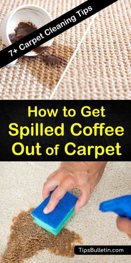 7 Ways To Get Spilled Coffee Out Of Carpet How To Clean Carpet
