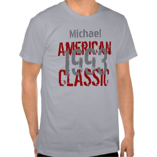 1993 American Classic 20th Birthday Gift for Him Tee Shirt  Customizable Birthday Tees from   Jaclinart  For more birthday tees 1990 - 1999   visit   www.zazzle.com/jaclinart/gifts?  cg=196280305562002292  For all ages birthday tees visit   www.zazzle.com/jaclinart/gifts?  cg=196265491402248425 #jaclinart   #birthday #tees #21st