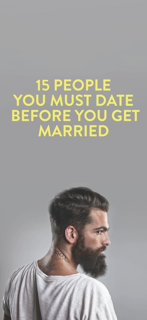 15 People You Must Date Before You Get Married