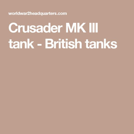 Crusader MK III tank - British tanks