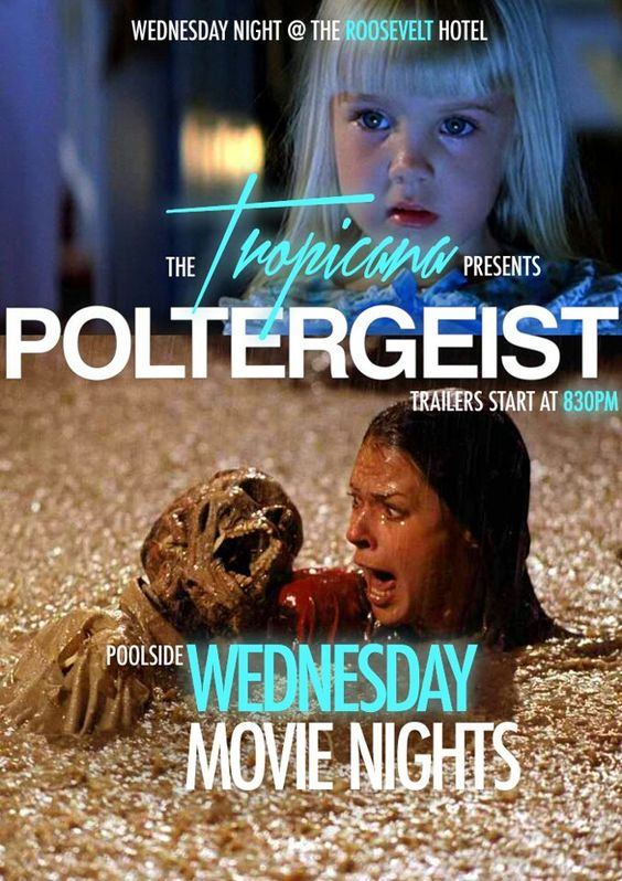 Are you a horror movie fan? Good thing. Poltergeist hits the Tropicana poolside theater at Hollywood Roosevelt this Wednesday, July 25.