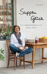 Kochbuch von Sonja Riker: Suppenglück