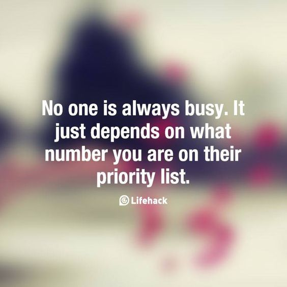 Beware of those too busy people. They don't really want