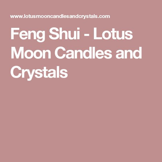 Feng Shui - Lotus Moon Candles and Crystals