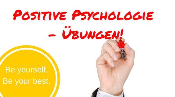 Die besten Übungen aus der positiven Psychologie - Für mehr Freude und Leichtigkeit im Alltag!
