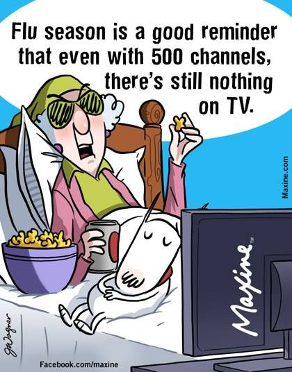 Flu season is a good reminder that even with 500 channels, there's still nothing on TV.