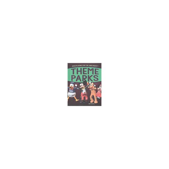 Theme Parks ( Role-playing for Fun and Profit) (Hardcover)