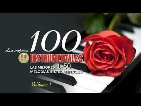 Las 100 Mejores Canciones Instrumentales Mejor Musica Instrumental De Todos Los Tiempos Youtube Mejores Canciones Instrumentales Canciones
