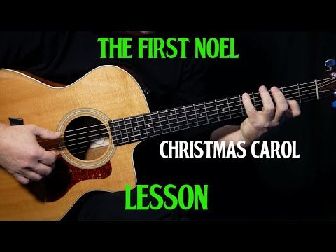 How To Play The First Noel On Guitar Acoustic Christmas Guitar Lesson Tutorial Youtube Guitar Lessons Songs Acoustic Guitar Guitar Lessons Tutorials