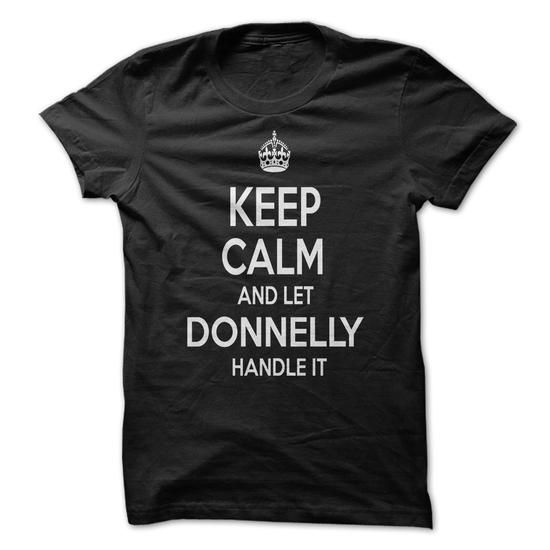 KEEP CALM AND LET DONNELLY HANDLE IT Personalized Name  - #thoughtful gift #grandma gift. BUY TODAY AND SAVE   => https://www.sunfrog.com/Funny/KEEP-CALM-AND-LET-DONNELLY-HANDLE-IT-Personalized-Name-T-Shirt.html?id=60505
