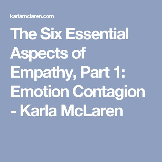 The Six Essential Aspects of Empathy, Part 1: Emotion Contagion - Karla McLaren