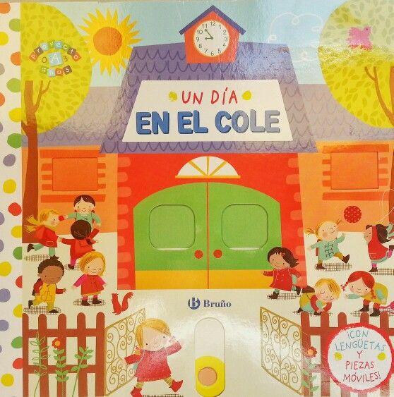Un día en el cole. Ilustraciones de Angie Rozelaar. Ed. Bruño. Un libro perfecto para iniciarnos en el 'cole de mayores'.