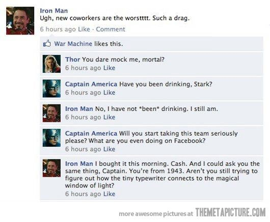 LMAO! Can't wait to see Avengers!