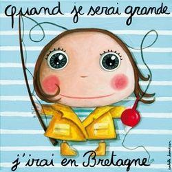 Quand je serai grande j'irai en Bretagne |  Isabelle Kessedjian