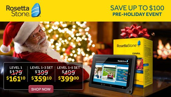 Rosetta Stone  Save Up to $100 Pre-Holiday Event  Shop Now >