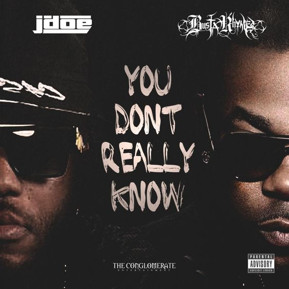 J Doe Ft Busta Rhymes You Don T Really Now Download Now Busta Rhymes Music Promotion Hip Hop Albums
