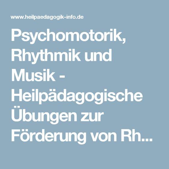 Psychomotorik, Rhythmik und Musik - Heilpädagogische Übungen zur Förderung von Rhytmik und Motorik