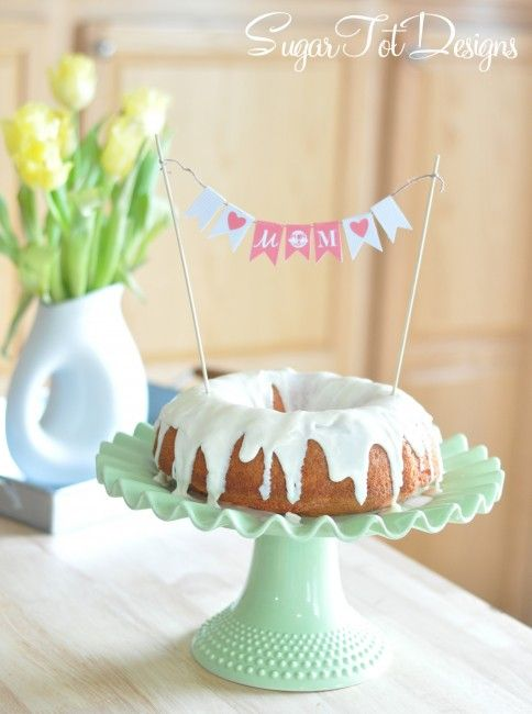 Mother's Day Cake printable (love the bundt cake also)!