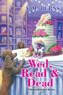 Wed, Read & Dead (Mystery Bookshop, #4) by V.M. Burns | Goodreads