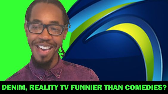 Denim explains why he dislikes comedies, and why he loves reality shows. And it has to do with one thing: The Laughs
