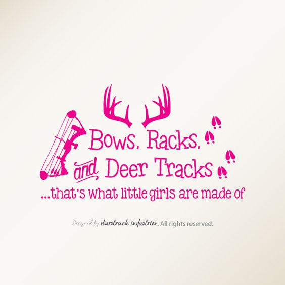 This would be perfect for a little girl who's bound to be an archery hunter! Would make a good baby shower gift too if the mom or dad hunts archery season. Bows, Racks and Deer Tracks That's what little girls are made of! Wall Decal by Starstruck Industries