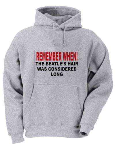 REMEMBER WHEN! THE BEATLES HAIR WAS CONSIDERED LONG Adult Hoody Sweatshirt ASH GREY LARGE