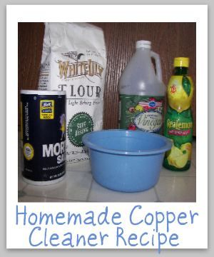Homemade Copper Polish Ingredients: •2 tablespoons flour •2 tablespoons salt •2 tablespoons white vinegar Directions: Combine the ingredients together in a bowl to make a paste and use a soft cloth to rub the paste onto the copper.  Let the paste dry on the copper, approximately for 1-2 hours.  Finally, rinse off the paste and then dry and buff with another clean soft cloth.