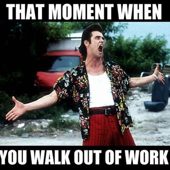 I FEEL YOU BUDDY ! Leaving work on friday memes: