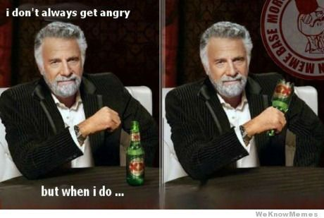 i-dont-always-get-angry-but-when-i-do