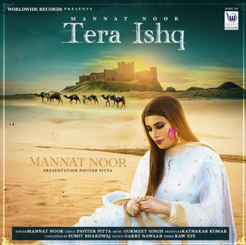 Download Tera Ishq Full Mp3 Song By Mannat Noor Onlypunjabistatus Com Latest Single Track Free Download Mannat Noor New Song T In 2020 Mp3 Song Mp3 Song Download Songs