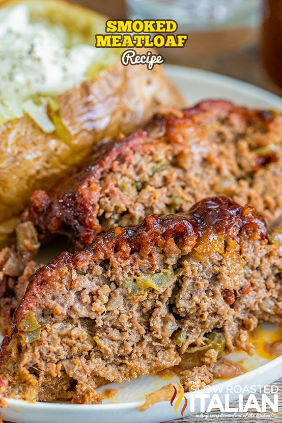 Smoked Meatloaf Is Better Than Any Other Meat Loaf You May Have Eaten It S Juicy On The Inside Smoked Meatloaf Smoked Meatloaf Recipe The Slow Roasted Italian
