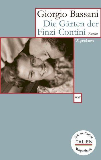 Die Garten Der Finzi Contini Ebook By Giorgio Bassani Rakuten Kobo Bucherfreund Bucher Weltliteratur