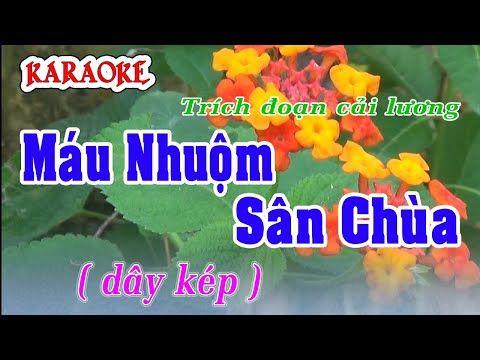 Karaoke Trich đoạn Cải Lương Mau Nhuộm San Chua Cau 4 5 6 Kep Youtube Karaoke Chua Youtube