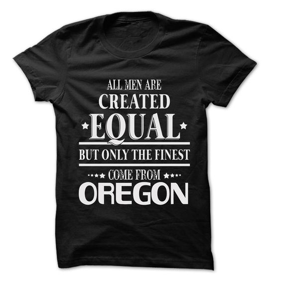 Men Are From Oregon - 99 Cool City Shirt !