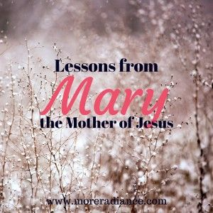 Lessons from Mary, the Mother of Jesus