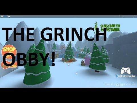 lol ad try my obby roblox Roblox The Grinch Obby Roblox Grinch Youtube Videos
