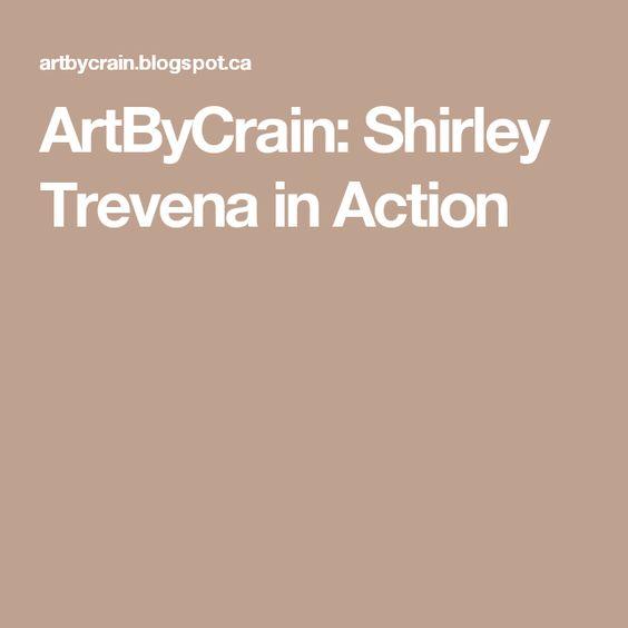 ArtByCrain: Shirley Trevena in Action