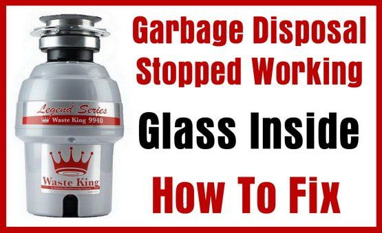 Glass In Garbage Disposal Jammed And Not Working Fix Garbage