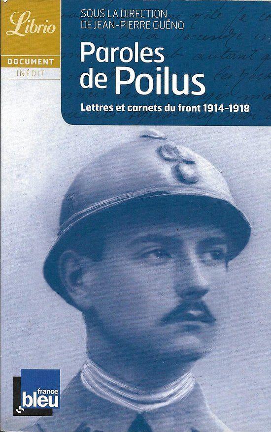 Paroles De Poilus Lettres Et Carnets Du Front 1914 1918 Librio 2010 Livre Broche Lettre A Livre Livre Numerique