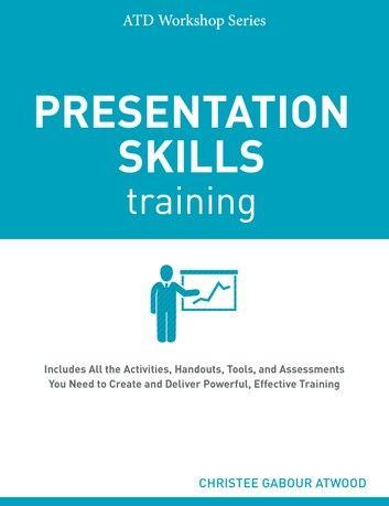 Presentation Skills Training Ebook By Christee Gabour Atwood Rakuten Kobo Presentation Skills Training Skill Training Presentation Skills